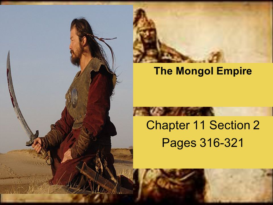 The Mongol Empire Chapter 11 Section 2 Pages 316-321