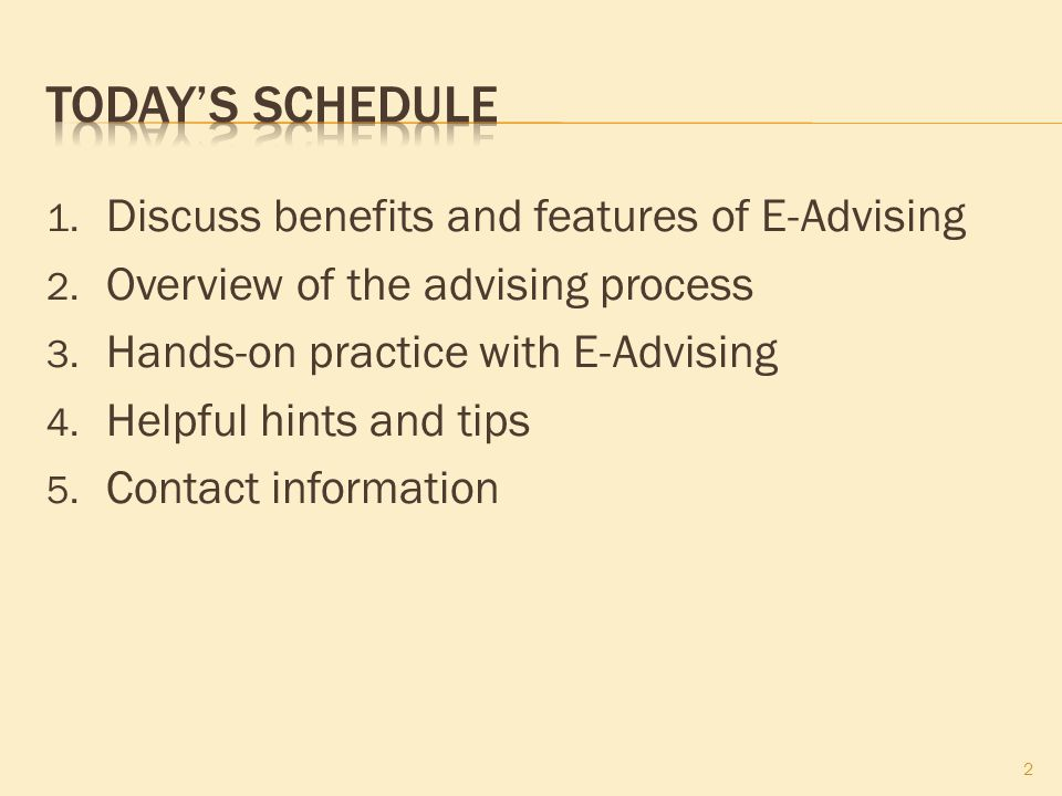 1. Discuss benefits and features of E-Advising 2.