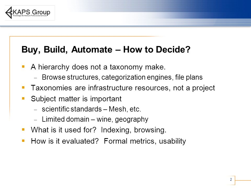 2 Buy, Build, Automate – How to Decide.  A hierarchy does not a taxonomy make.