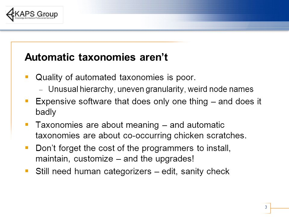 3 Automatic taxonomies aren't  Quality of automated taxonomies is poor.