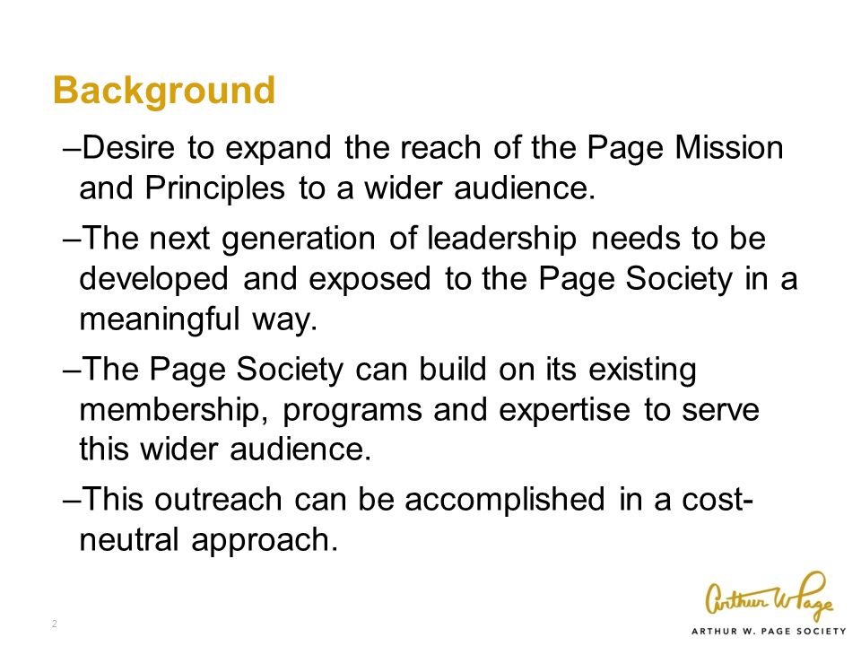 Background –Desire to expand the reach of the Page Mission and Principles to a wider audience.