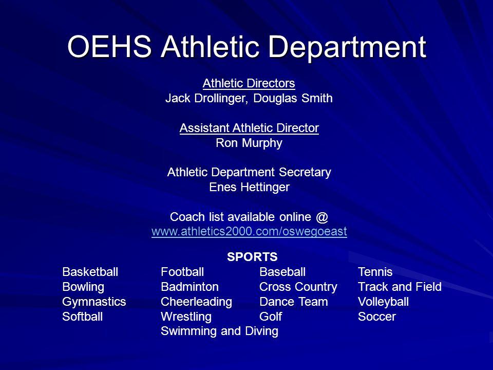 OEHS Athletic Department Athletic Directors Jack Drollinger, Douglas Smith Assistant Athletic Director Ron Murphy Athletic Department Secretary Enes H