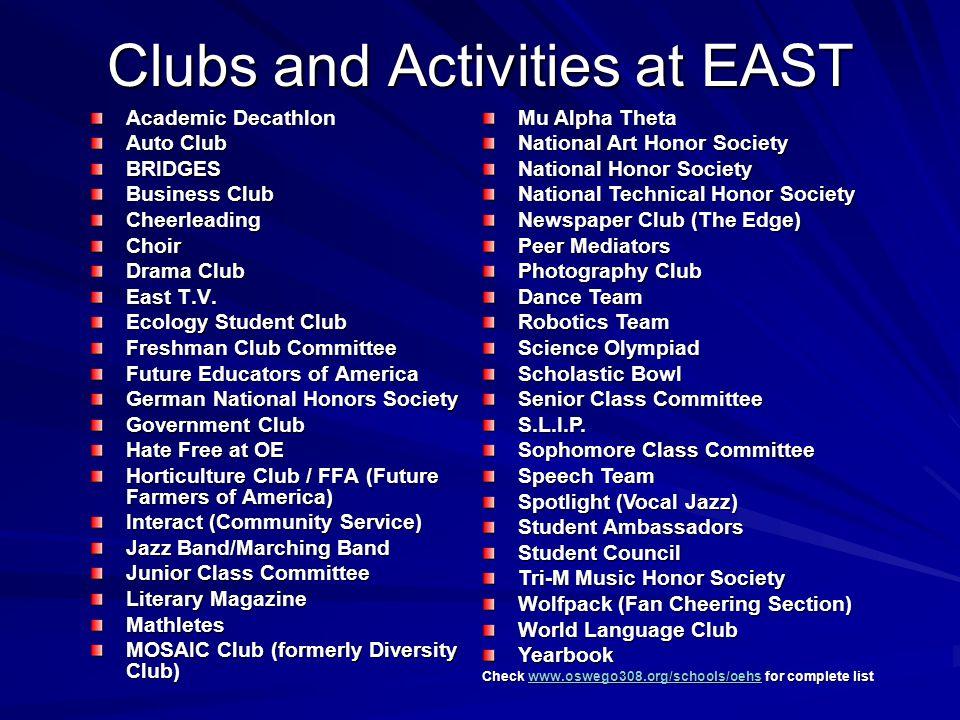 Clubs and Activities at EAST Academic Decathlon Auto Club Auto Club BRIDGES Business Club CheerleadingChoir Drama Club East T.V. Ecology Student Club