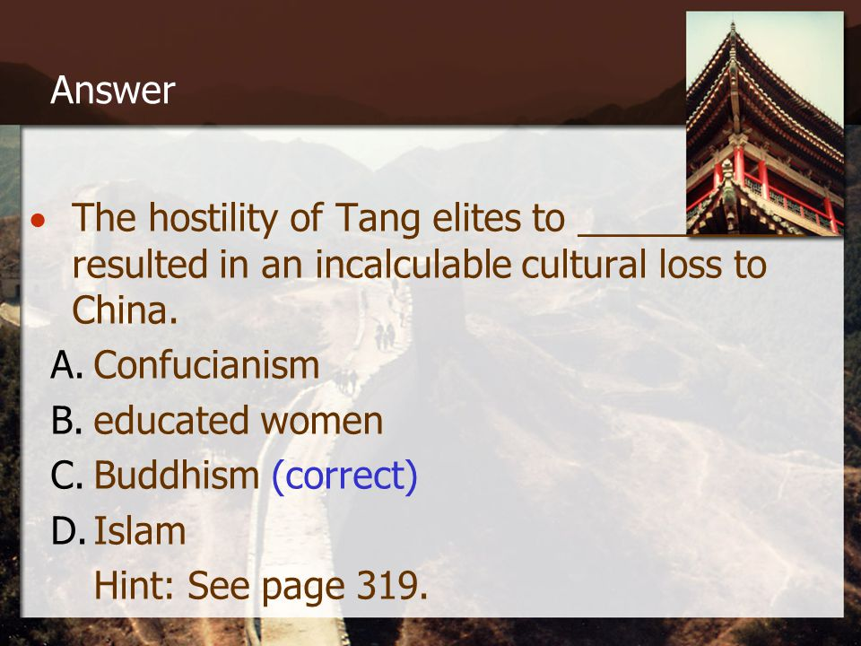 Answer  The hostility of Tang elites to ___________ resulted in an incalculable cultural loss to China.