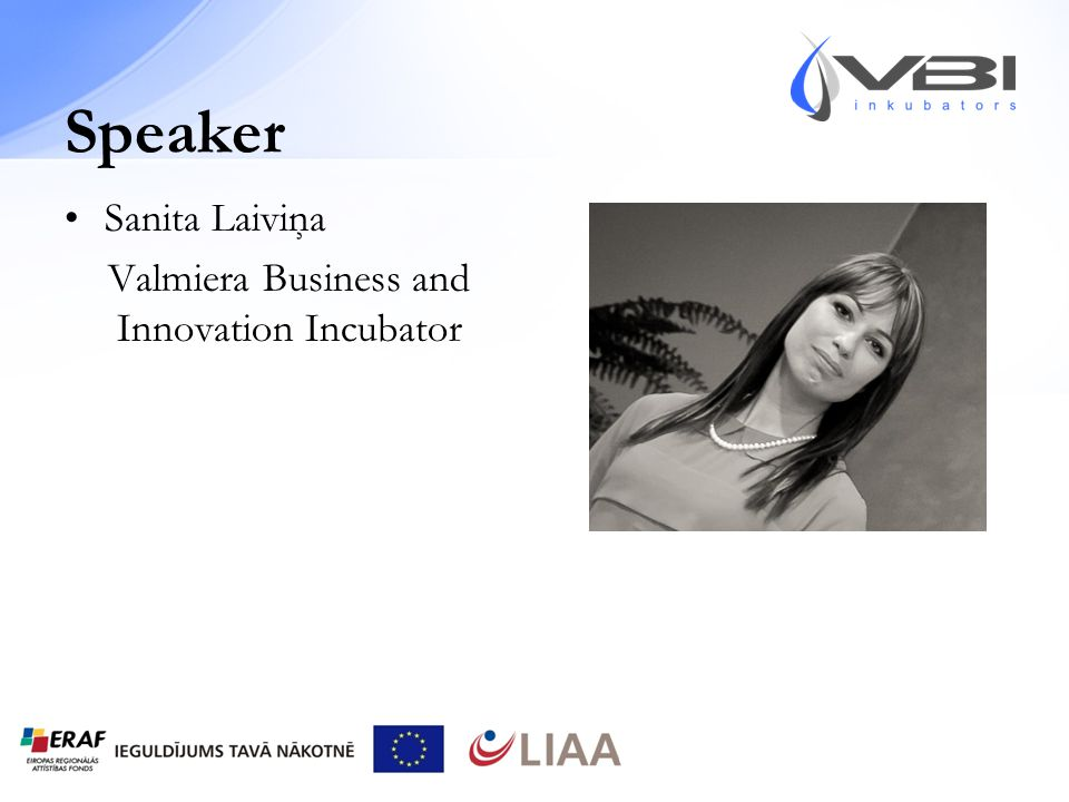 Speaker Sanita Laiviņa Valmiera Business and Innovation Incubator