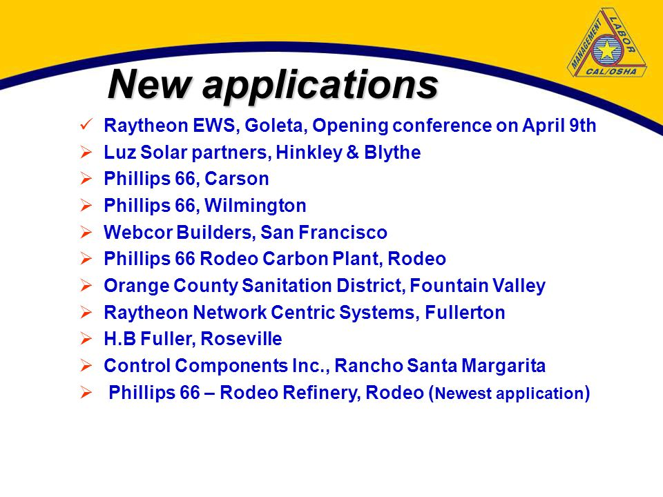 Recently Recognized New sites  Guarantee Electric Construction Company, Benicia  The Dow Chemical, Pittsburg  Life Technologies Inc., Pleasanton  Kinder Morgan, Carson (celebrated on March 19)  Raytheon Technical Services Company, Chula Vista