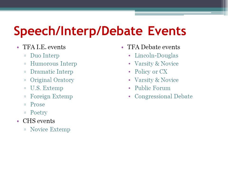 Speech/Interp/Debate Events TFA I.E.