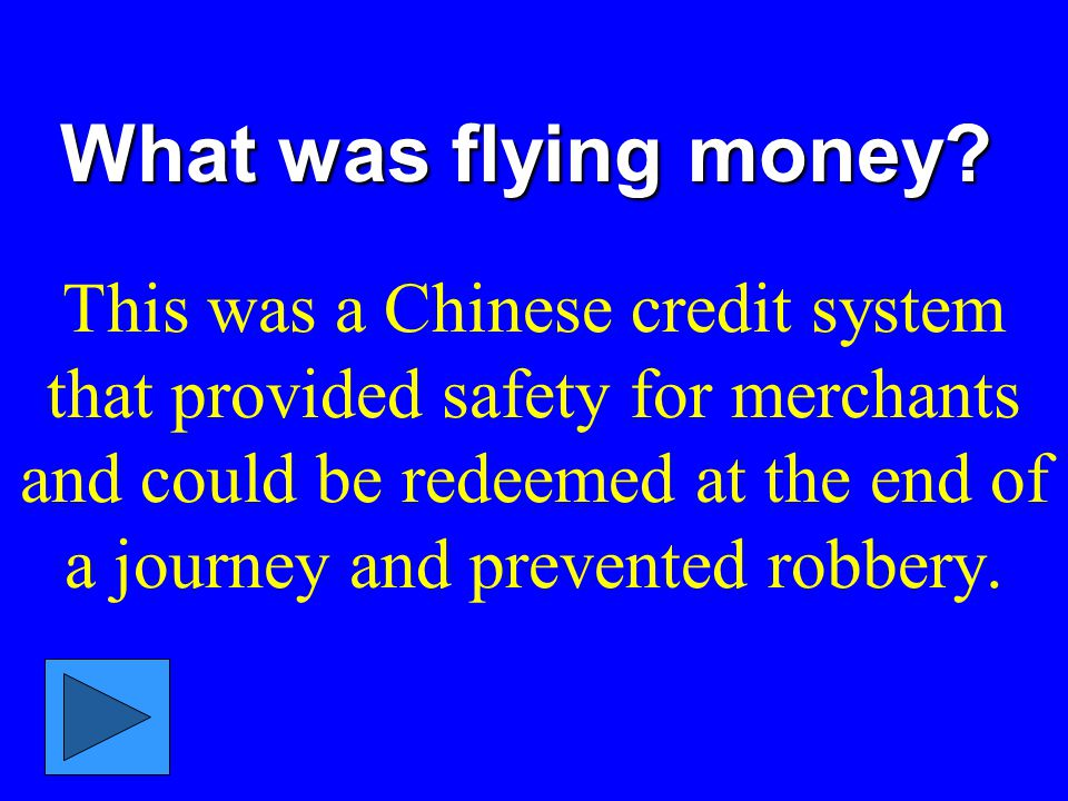 What was flying money.