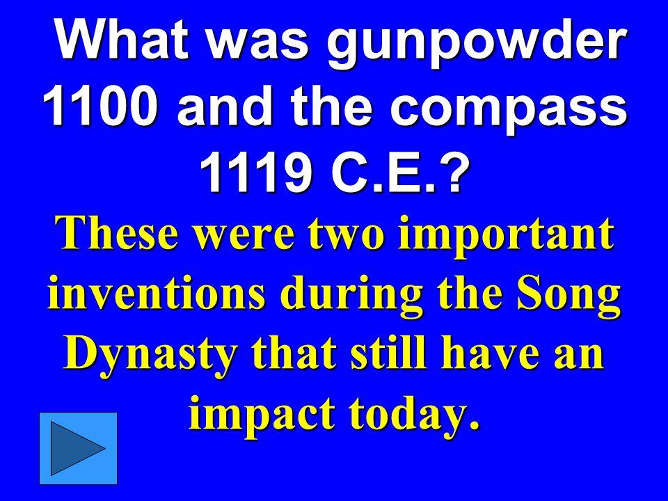 What was gunpowder 1100 and the compass 1119 C.E..