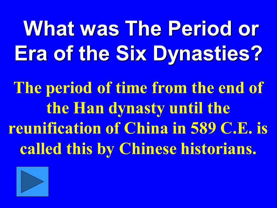 What was The Period or Era of the Six Dynasties.