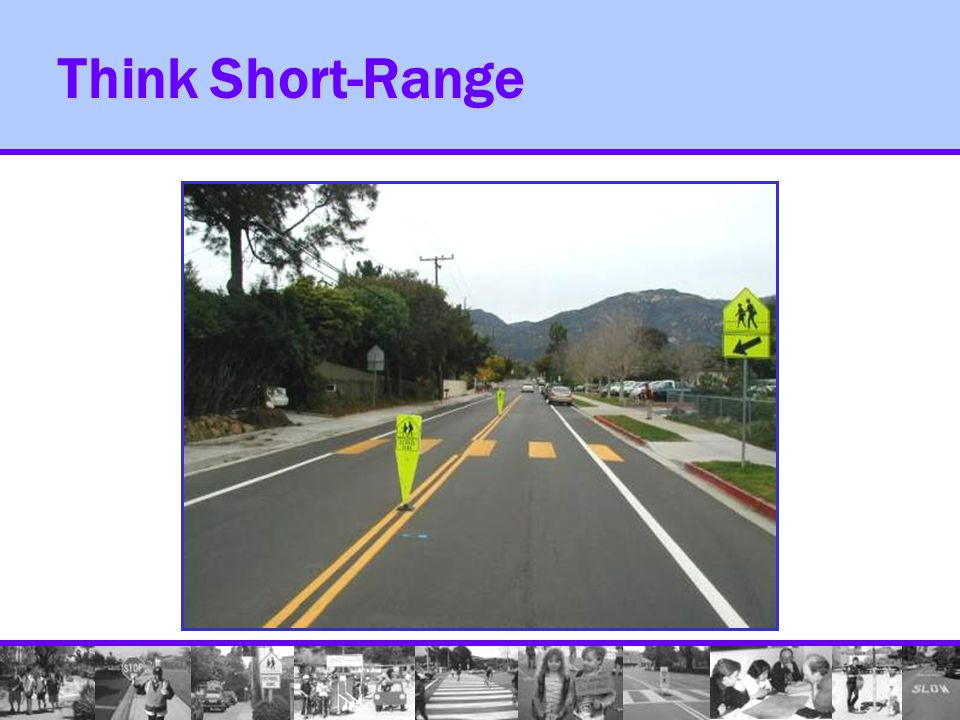Think Short-Range