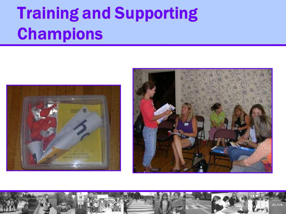 Training and Supporting Champions