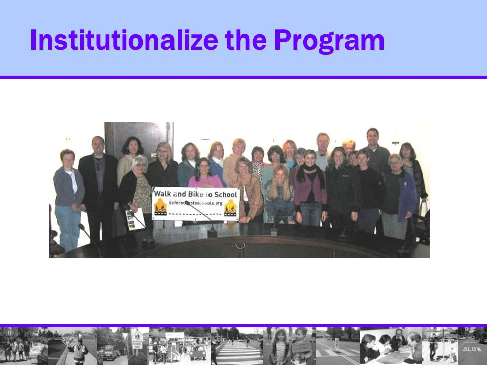 Institutionalize the Program