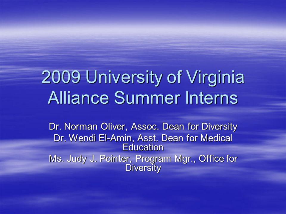 2009 University of Virginia Alliance Summer Interns Dr.