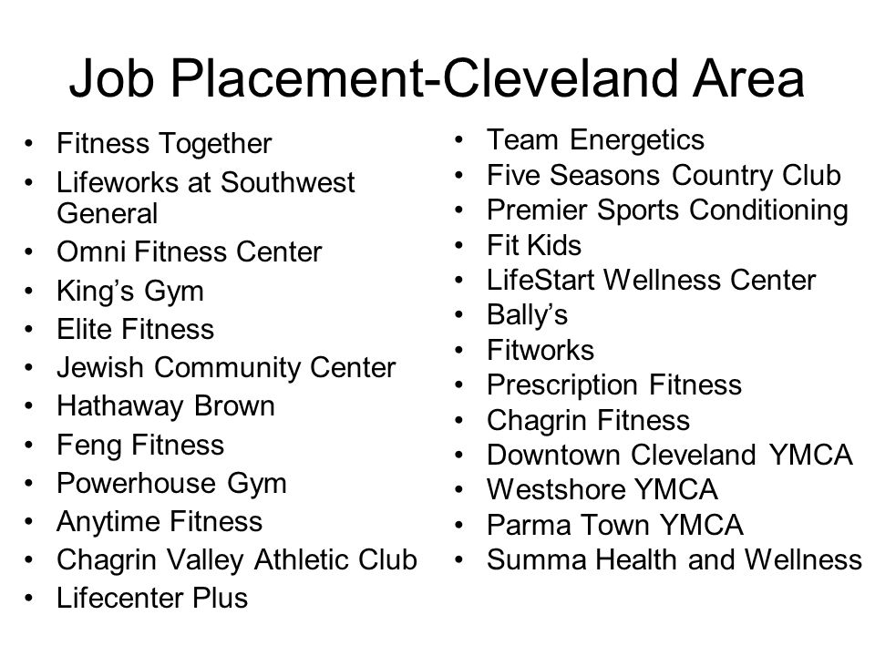 Job Placement-Cleveland Area Fitness Together Lifeworks at Southwest General Omni Fitness Center King's Gym Elite Fitness Jewish Community Center Hath