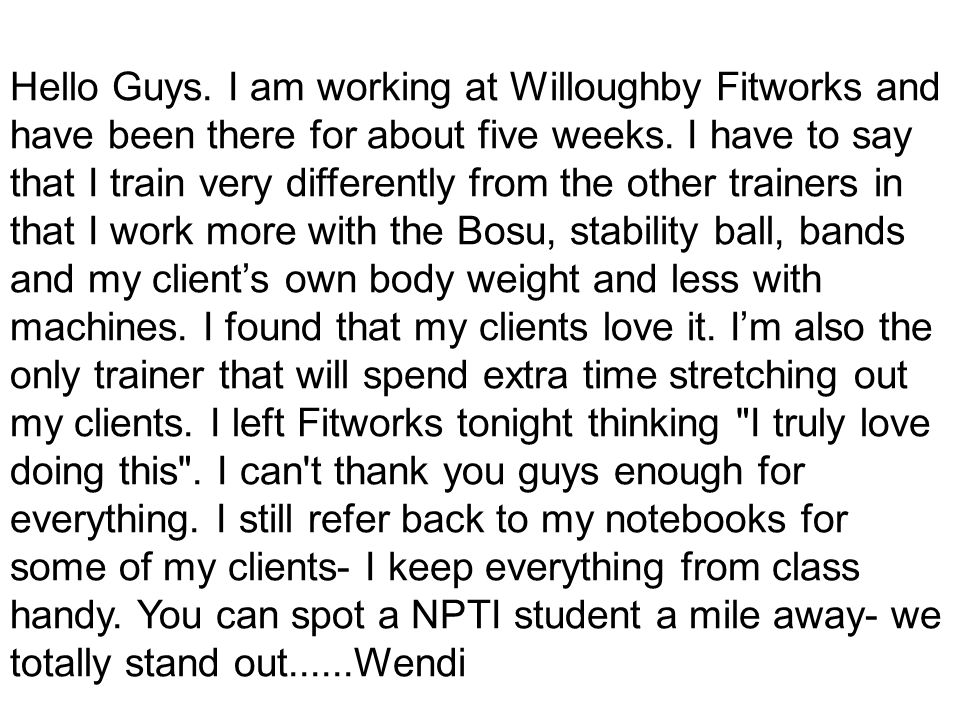 Hello Guys. I am working at Willoughby Fitworks and have been there for about five weeks.
