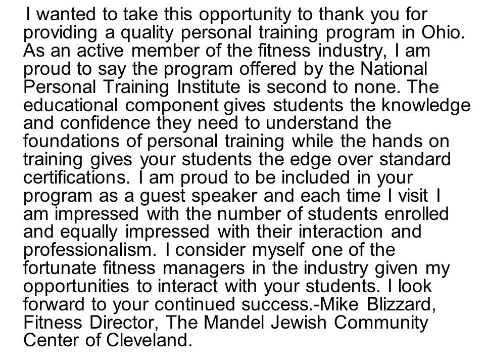 I wanted to take this opportunity to thank you for providing a quality personal training program in Ohio.