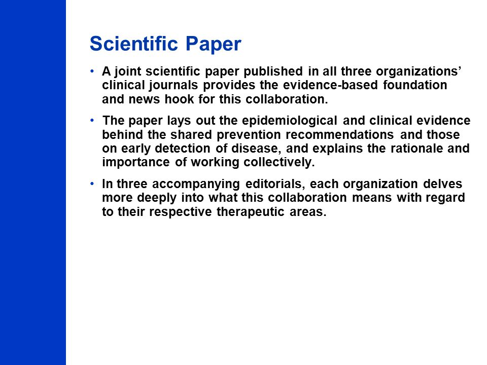 Scientific Paper A joint scientific paper published in all three organizations' clinical journals provides the evidence-based foundation and news hook for this collaboration.