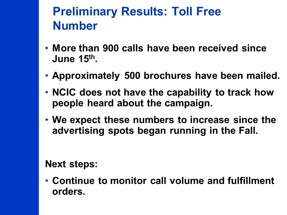 Preliminary Results: Toll Free Number More than 900 calls have been received since June 15 th.