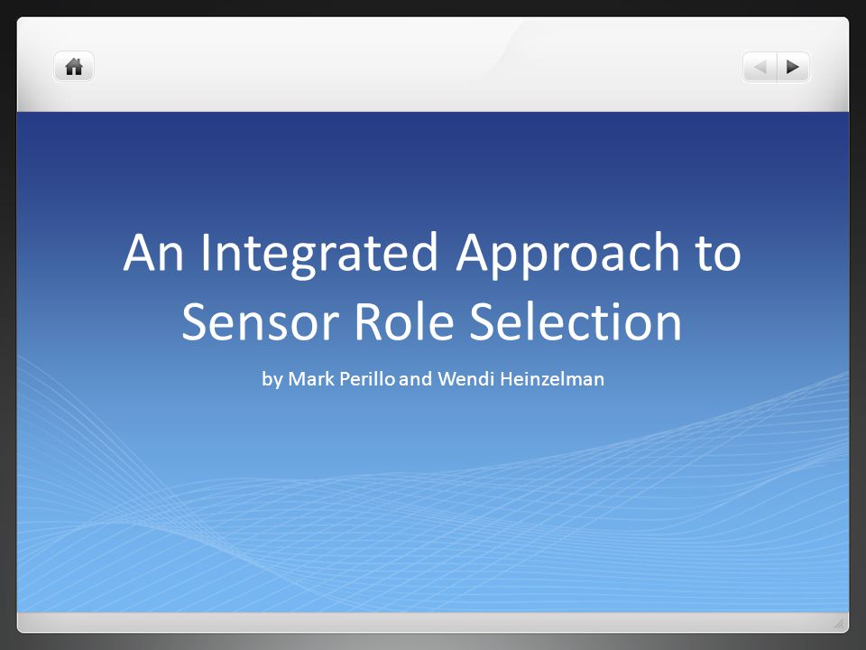 An Integrated Approach to Sensor Role Selection by Mark Perillo and Wendi Heinzelman