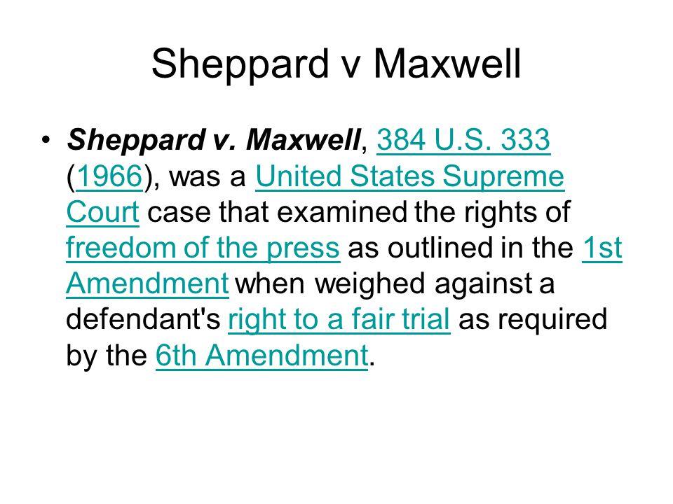 Sheppard v Maxwell Sheppard v. Maxwell, 384 U.S.