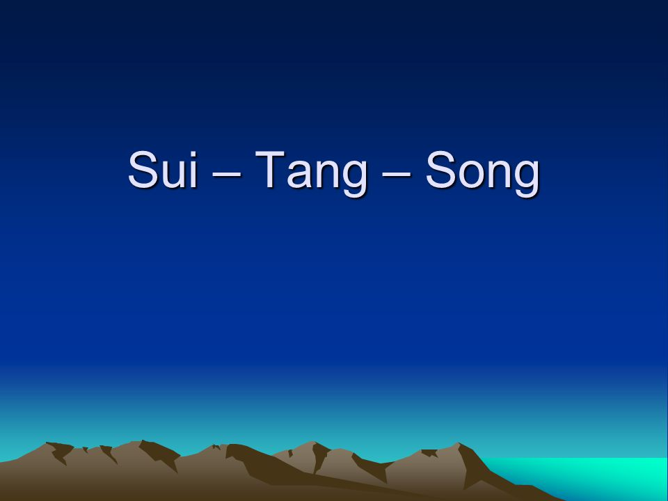 Sui – Tang – Song
