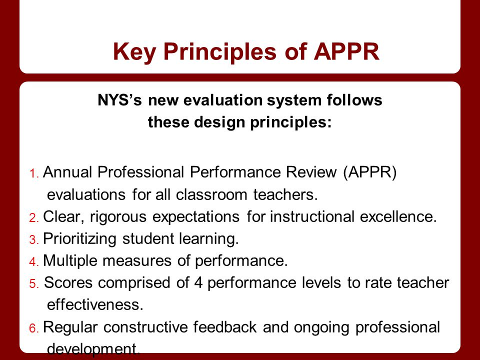 Key Principles of APPR NYS's new evaluation system follows these design principles: 1.
