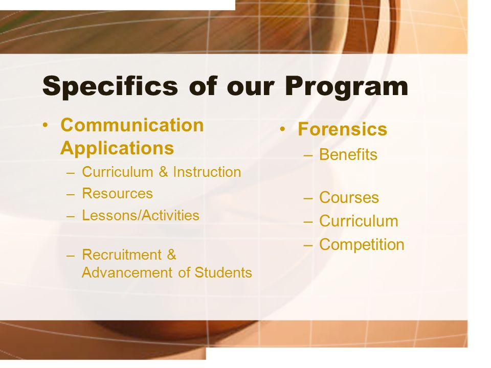 Specifics of our Program Communication Applications –Curriculum & Instruction –Resources –Lessons/Activities –Recruitment & Advancement of Students Fo