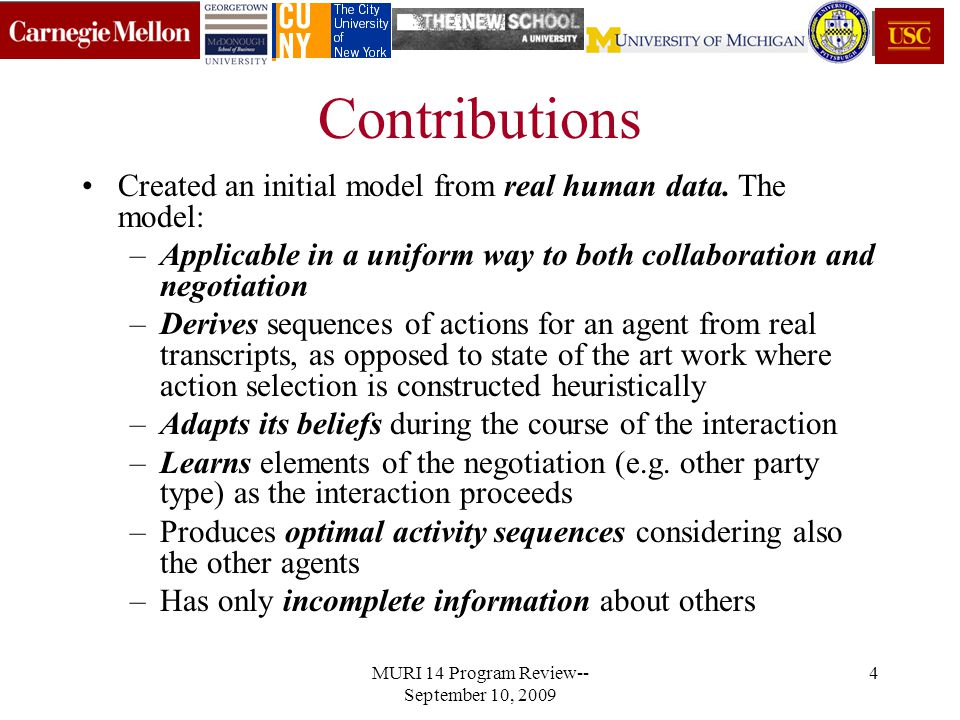 MURI 14 Program Review-- September 10, 2009 15 Codes used CodeDefinitionCodeDefinitionCodeDefinition OFFERREACTIONSMisc Miscellaneous OS Single-Issue RPO Agreement to offer made SBF Substantiation OM Multi-Issue RPS Agreement with statement Q Question PROVIDE INFORMATION RNO Disagreement with offer PC Procedural Comment IP Issue Preferences RNS Disagreement with statement INT Summarizing IR Priorities TP Threat/Power IB Bottom-line Courtesy of Laurie Weingart