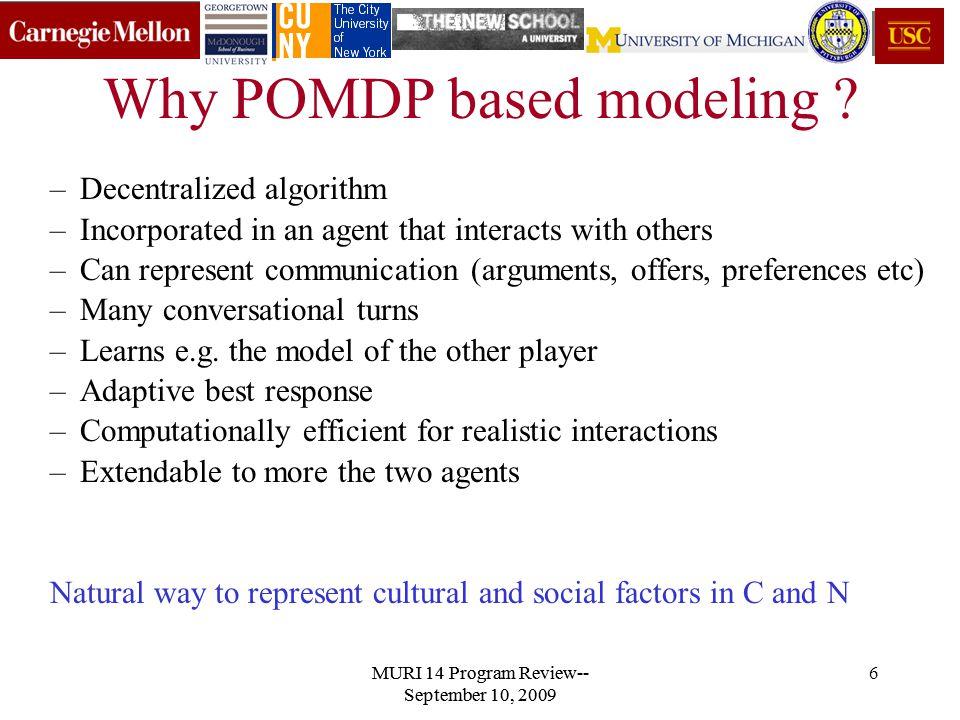 MURI 14 Program Review-- September 10, 2009 6 Why POMDP based modeling .
