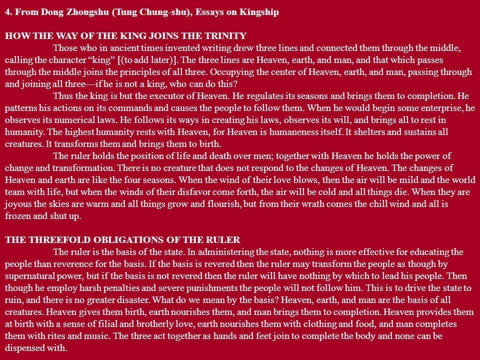 4. From Dong Zhongshu (Tung Chung-shu), Essays on Kingship HOW THE WAY OF THE KING JOINS THE TRINITY Those who in ancient times invented writing drew
