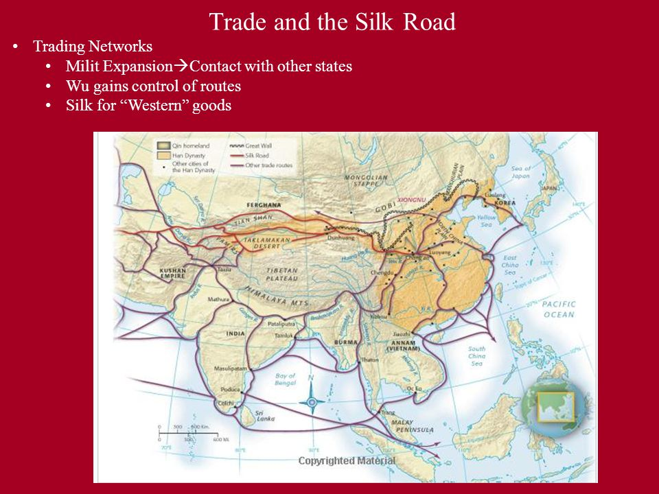 Trade and the Silk Road Trading Networks Milit Expansion  Contact with other states Wu gains control of routes Silk for Western goods