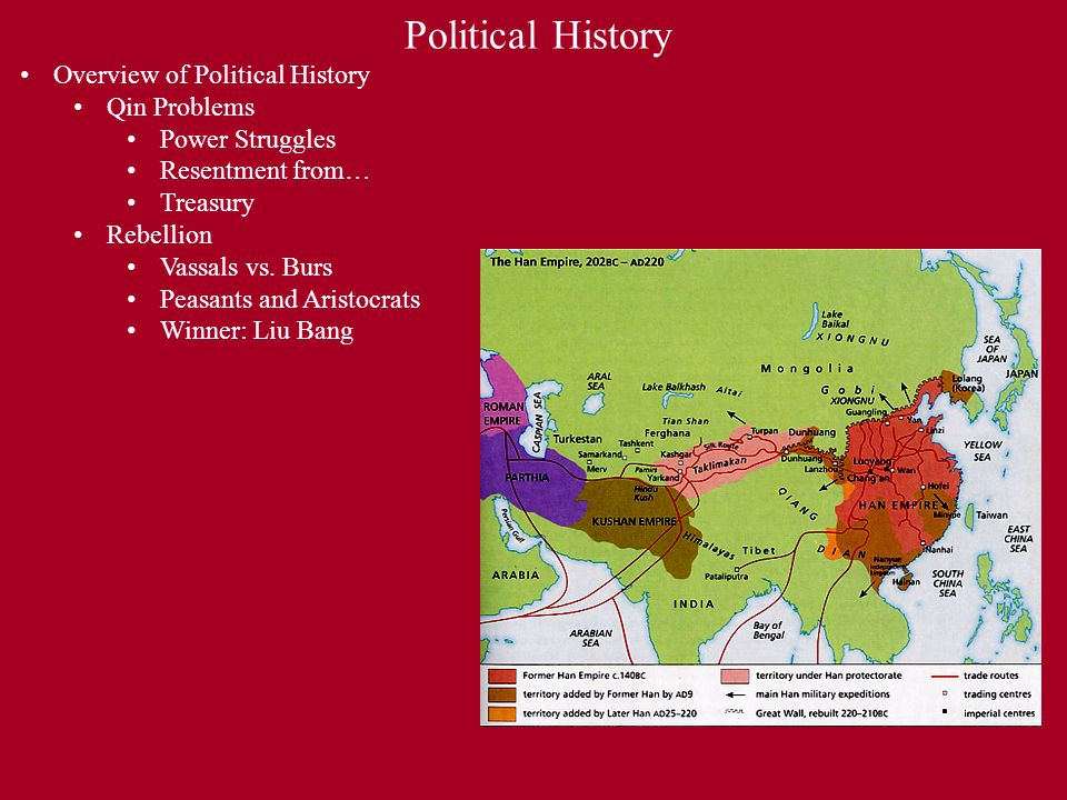 Political History Overview of Political History Qin Problems Power Struggles Resentment from… Treasury Rebellion Vassals vs. Burs Peasants and Aristoc