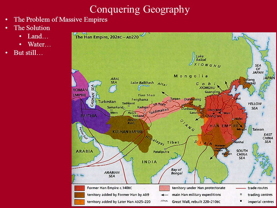 Conquering Geography The Problem of Massive Empires The Solution Land… Water… But still…