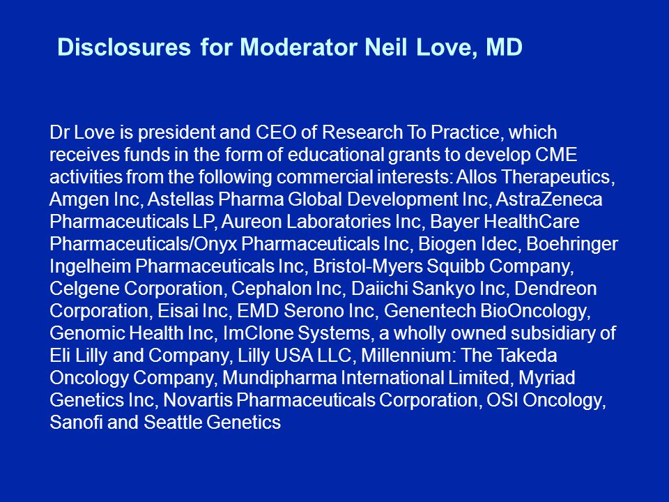 Disclosures for Stephanie A Gregory, MD Advisory Committee Amgen Inc, Cephalon Inc, Genentech BioOncology, Novartis Pharmaceuticals Corporation, Spectrum Pharmaceuticals Inc Speakers BureauCephalon Inc
