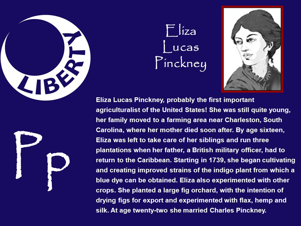 Pp Eliza Lucas Pinckney, probably the first important agriculturalist of the United States.