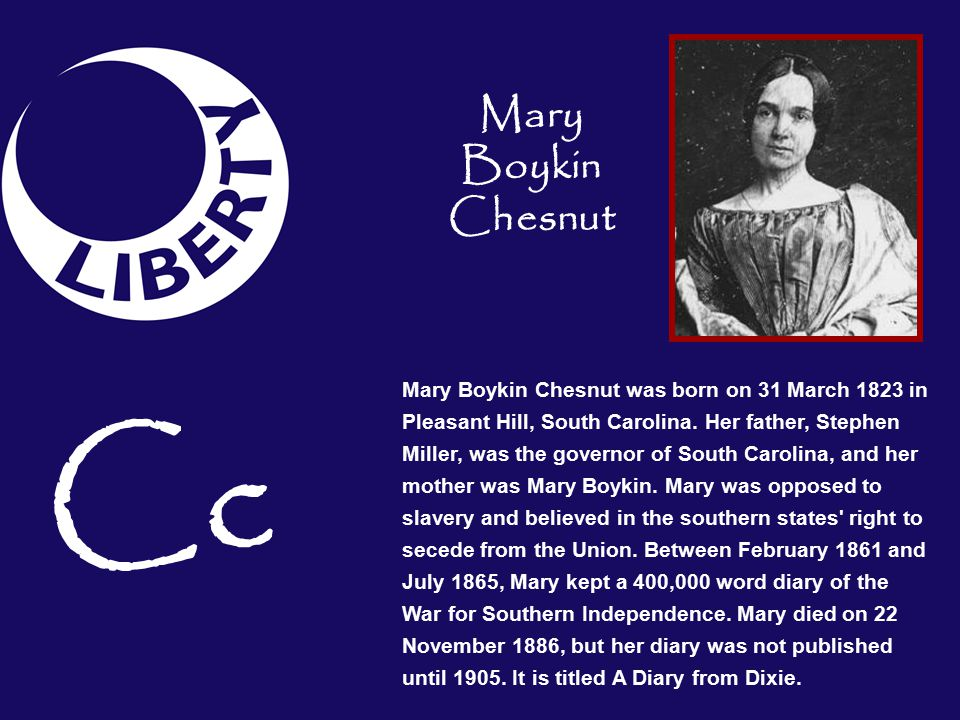 Cc Mary Boykin Chesnut was born on 31 March 1823 in Pleasant Hill, South Carolina.