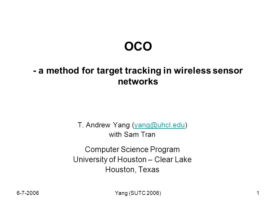 6-7-2006Yang (SUTC 2006)1 OCO - a method for target tracking in wireless sensor networks T.