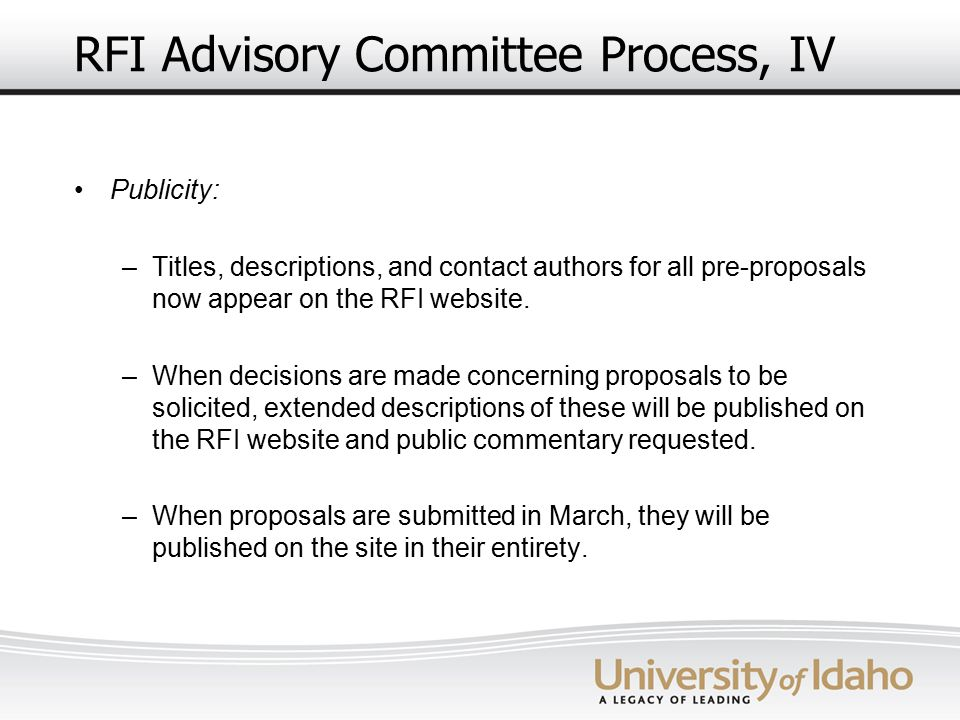 RFI Advisory Committee Process, IV Publicity: –Titles, descriptions, and contact authors for all pre-proposals now appear on the RFI website.