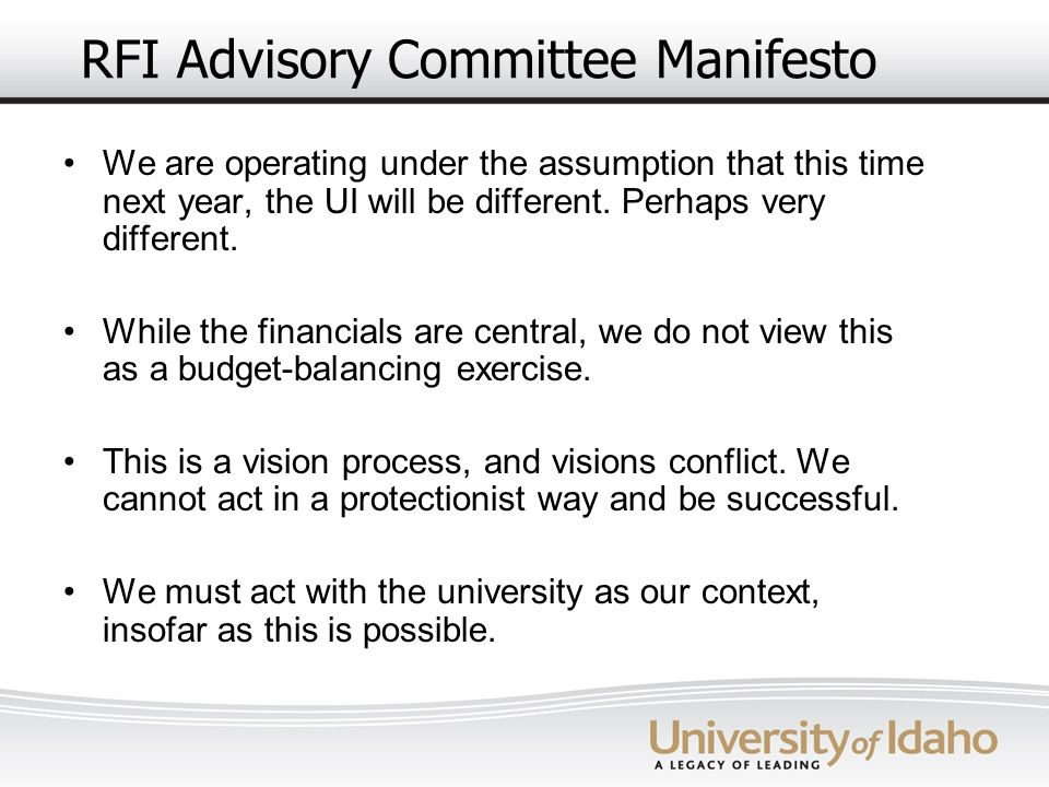 RFI Advisory Committee Manifesto We are operating under the assumption that this time next year, the UI will be different. Perhaps very different. Whi