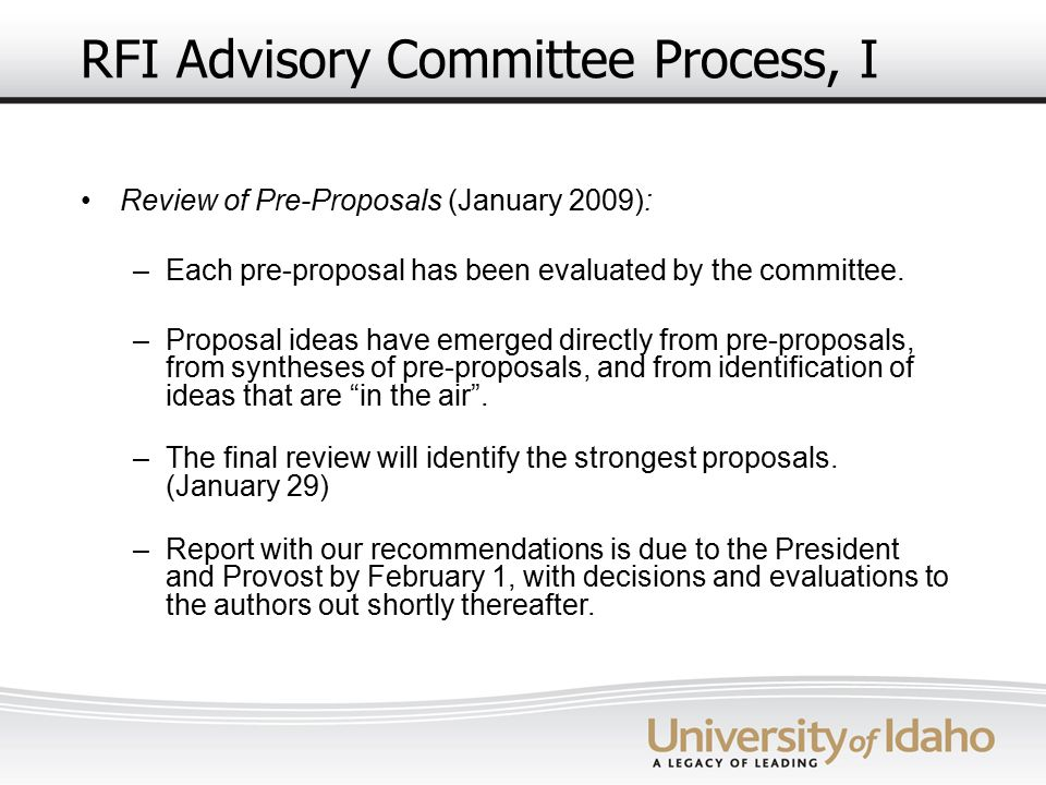 RFI Advisory Committee Process, I Review of Pre-Proposals (January 2009): –Each pre-proposal has been evaluated by the committee. –Proposal ideas have