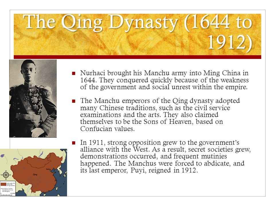 The Qing Dynasty (1644 to 1912) Nurhaci brought his Manchu army into Ming China in 1644.