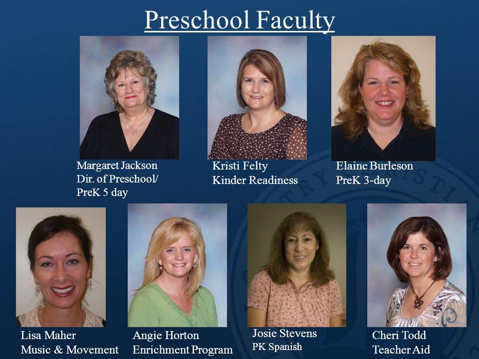 Preschool Faculty Josie Stevens PK Spanish Margaret Jackson Dir.