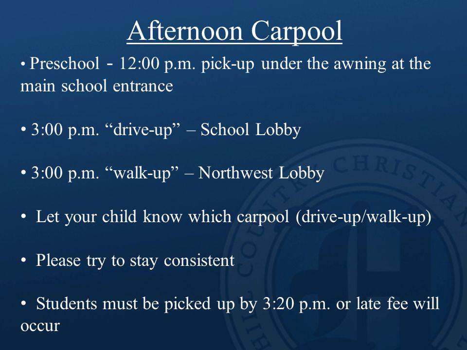 Afternoon Carpool Preschool - 12:00 p.m.