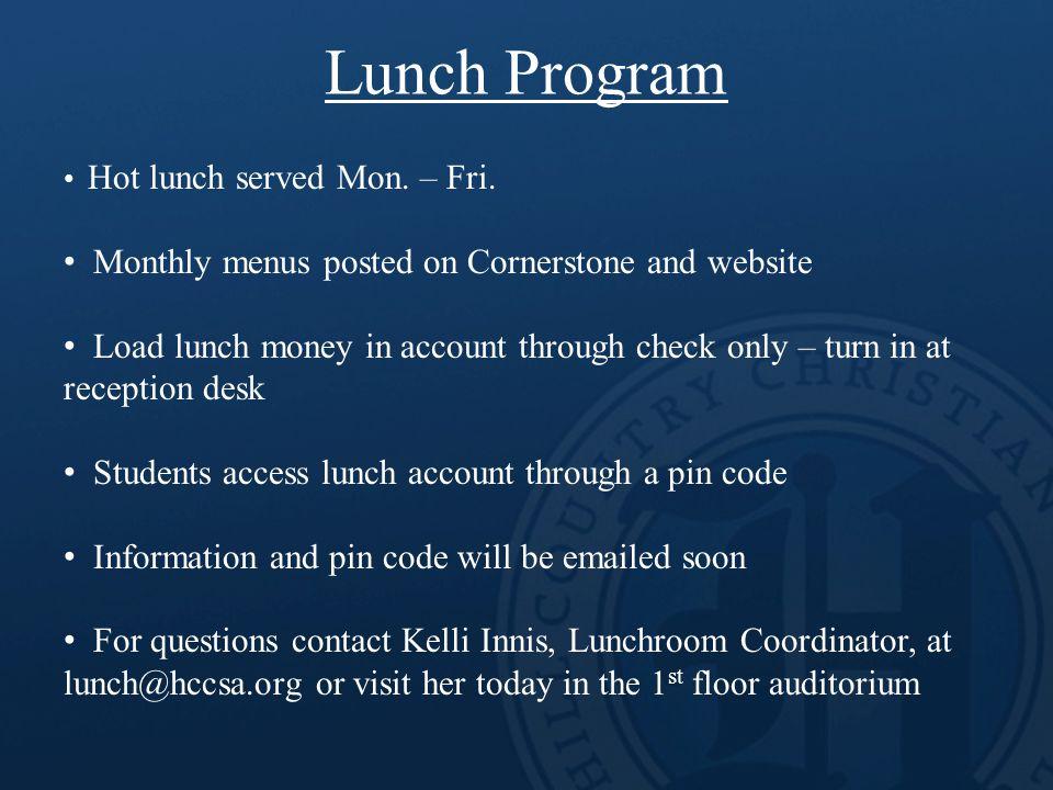 Lunch Program Hot lunch served Mon. – Fri.