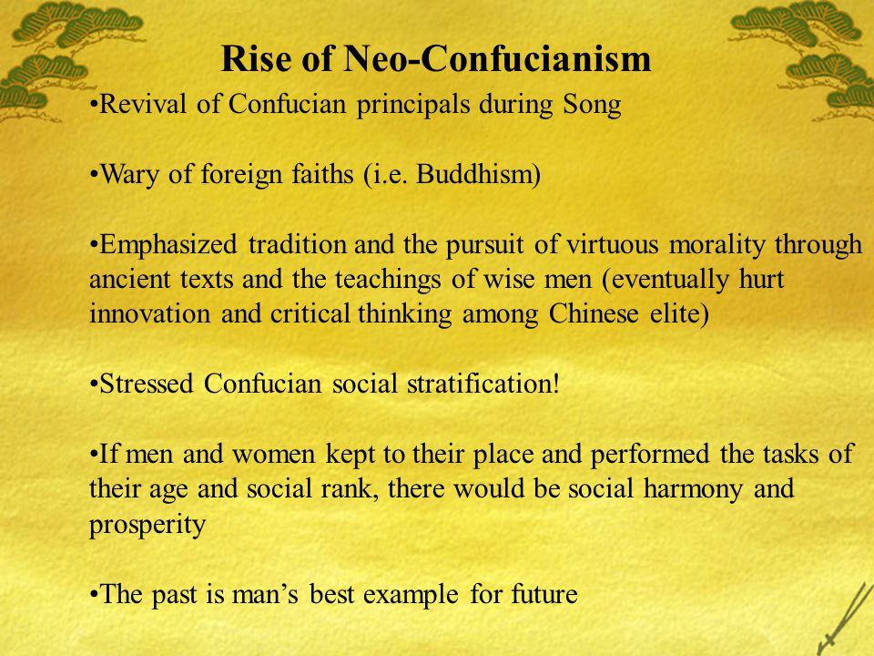 Rise of Neo-Confucianism Revival of Confucian principals during Song Wary of foreign faiths (i.e.