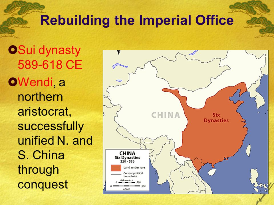 Rebuilding the Imperial Office  Sui dynasty 589-618 CE  Wendi, a northern aristocrat, successfully unified N. and S. China through conquest