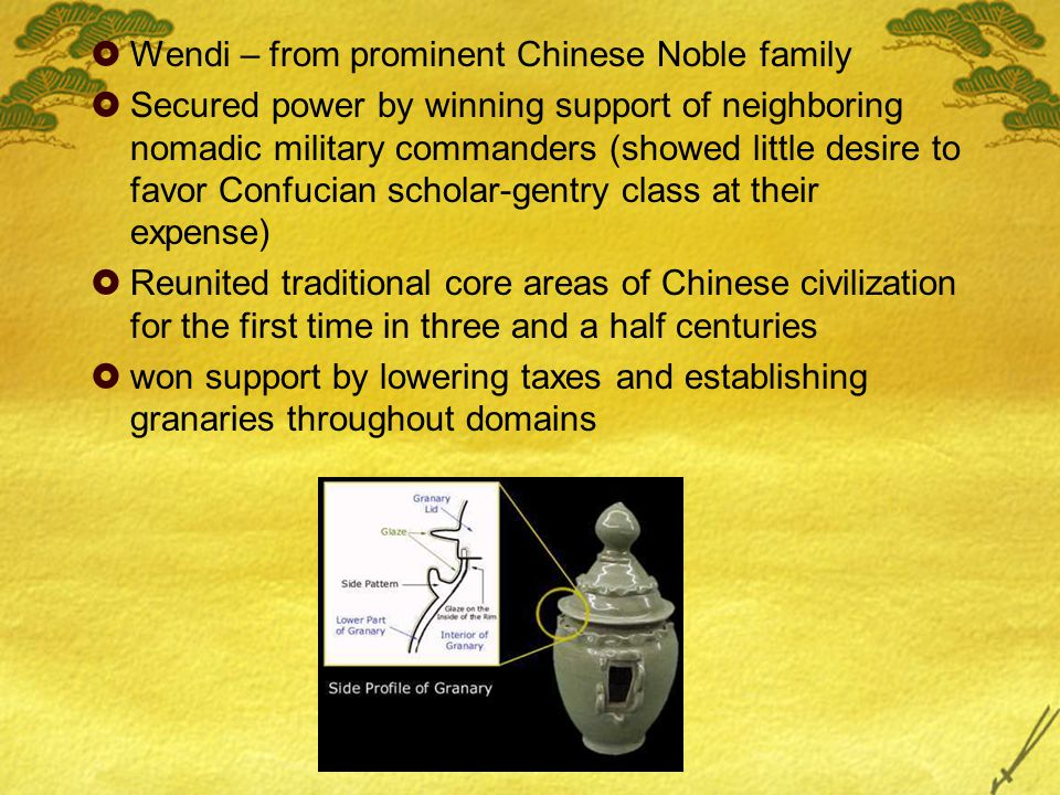  Wendi – from prominent Chinese Noble family  Secured power by winning support of neighboring nomadic military commanders (showed little desire to f