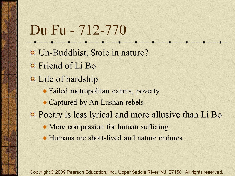 Du Fu - 712-770 Un-Buddhist, Stoic in nature.
