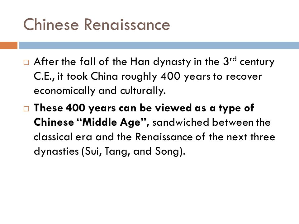 CHAPTERS 12 AND 13: RENAISSANCE AND SPREAD OF CHINESE CIVILIZATION Sui, Tang, and Song Dynasties & Sinification